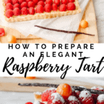 Simple but elegant Raspberry tart with a French vanilla pastry cream filling. Delicious dessert and easy recipe to prepare. #easy #baking #easybaking #french #frenchpastry #raspberry #pastrycream